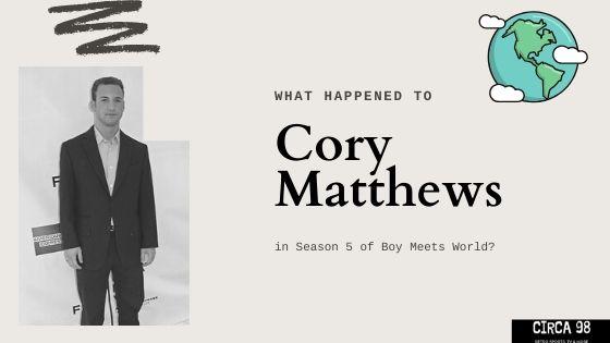 What Happened to Cory Matthews in Boy Meets World Season 5?