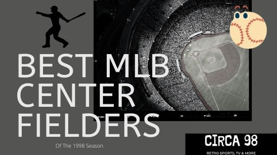 Best MLB Center Fielders 1998