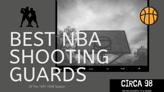 Best NBA Shooting Guards 1998
