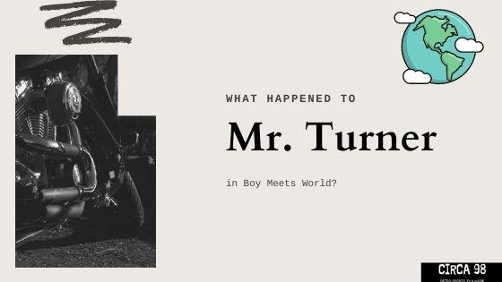 Mr. Turner Boy Meets World (Blog Cover)